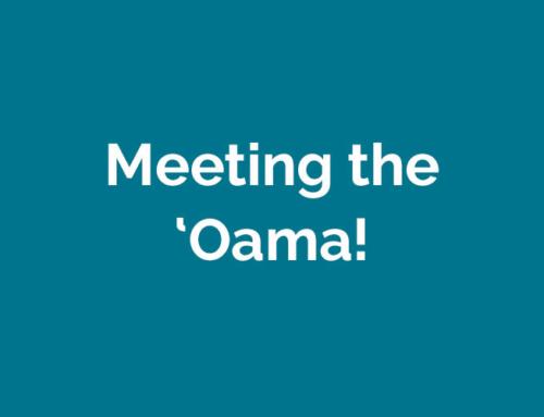 Meeting the 'oama!